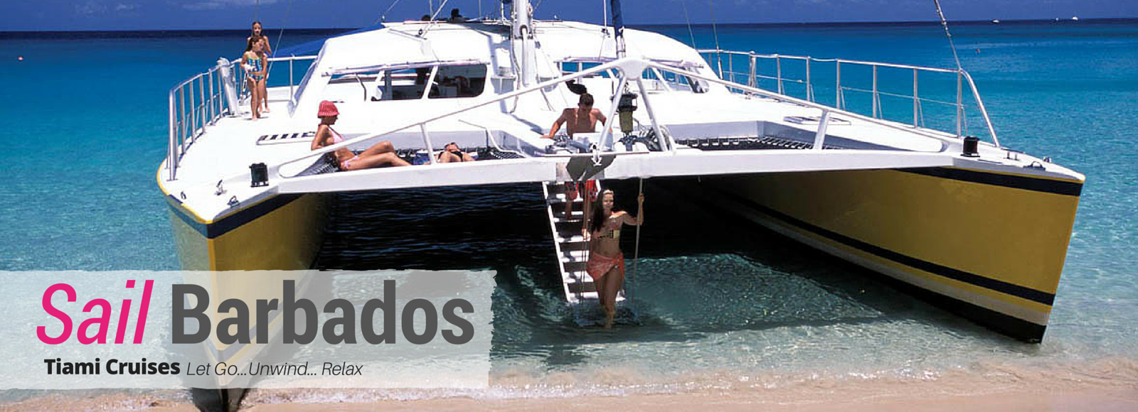 Sail Barbados with Premier Attractions: Let Go...Unwind...Relax